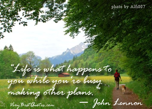 life-quotes-life-is-what-happens-to-you-while-youre-busy-making-other-plans-1