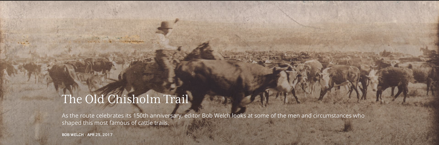 Have you ever wondered where THE CHISHOLM TRAIL originated? 2