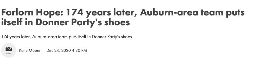 """Você já ouviu falar da """"Esperança Forlorn""""?  Esperança Forlorn: 174 anos depois, a equipe da área de Auburn se coloca no lugar de Donner Party 2"""